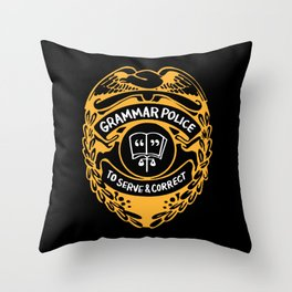 Grammar Police To Serve And Correct Throw Pillow
