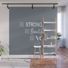 Be Strong, Be Beautiful, Be You - Grey and White Wall Mural