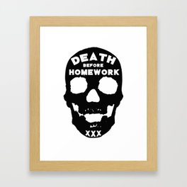 Death Before Homework Framed Art Print