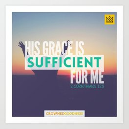 His Grace is Sufficient for Me Art Print