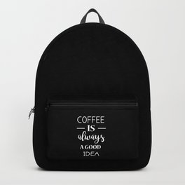 Coffee is always a good idea Backpack