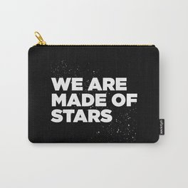 We Are Made Of Stars Carry-All Pouch