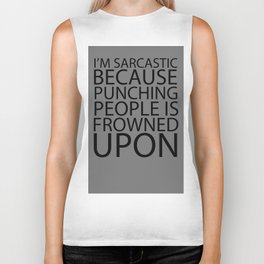 I'm Sarcastic Because Punching People Is Frowned Upon Biker Tank