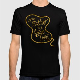 Your Father is a Horse Thief T-shirt