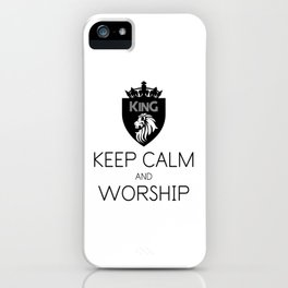 KEEP CALM AND WORSHIP iPhone Case