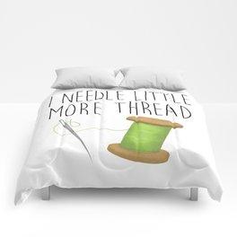 I Needle Little More Thread Comforters