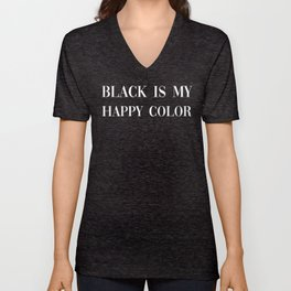 Black is my happy color Unisex V-Neck