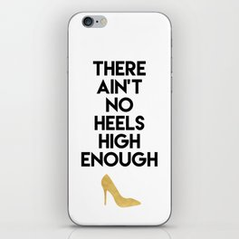 THERE AIN'T NO HIGH HEELS HIGH ENOUGH - Fashion quote iPhone Skin