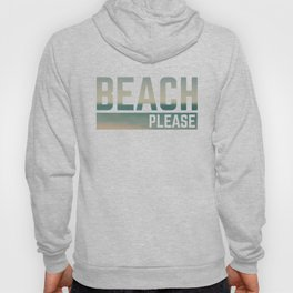 Beach Please Funny Quote Hoody