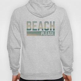 Beach Please Funny Quote Hoody