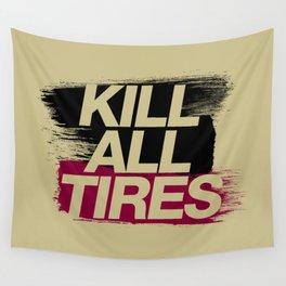Kill All Tires v5 HQvector Wall Tapestry