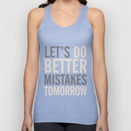 Let's do better mistakes tomorrow, improve yourself, typography illustration for fun, humor, smile, Unisex Tank Top