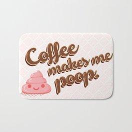 Coffee makes me poop. Bath Mat