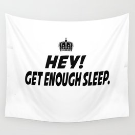 Get Enough Sleep Wall Tapestry