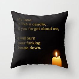 My Love Is Like A Candle Throw Pillow