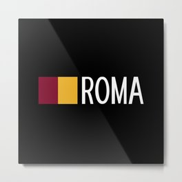 Italy: Roman Flag & Roma Metal Print