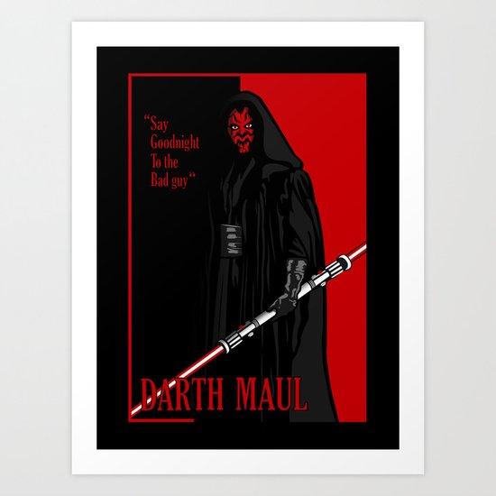 Darth Maul, Say Goodnight To the Badguy Art Print