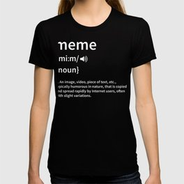 What is a Meme Definition Slogan productnager designn print T-shirt