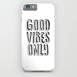 Good Vibes Only black-white contemporary minimalist typography poster home wall decor bedroom iPhone Case