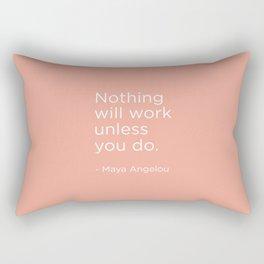 Nothing will work Rectangular Pillow