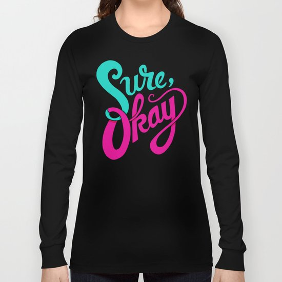 Sure, okay. Long Sleeve T-shirt
