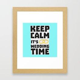 wedding time keep calm Bw8cz Framed Art Print