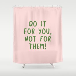 Do it! Shower Curtain