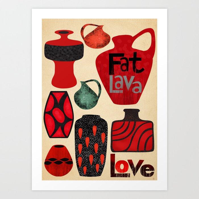 fat lava love Kunstdrucke