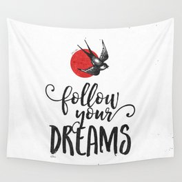 Follow Your Dreams Wall Tapestry