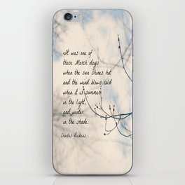 Charles Dickens March Spring quote iPhone Skin