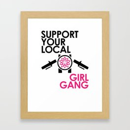 Support Your Local Girl Gang 2 Framed Art Print