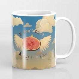 I don't give a flying fig Coffee Mug