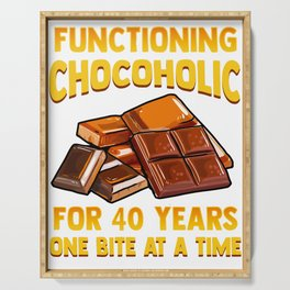 Chocolate Lover Functioning Chocoholic for 40 Years One Bite at a Time Serving Tray