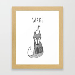 Wake Up! Framed Art Print