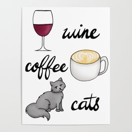Wine Coffee Cats Poster