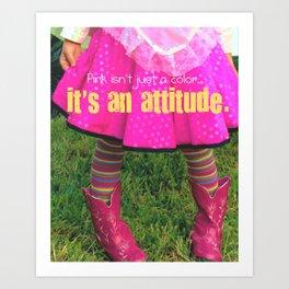Pink is an Attitude Art Print
