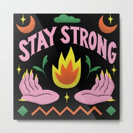 Stay Strong Metal Print