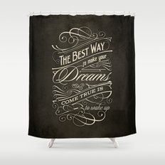 The Best Way - Typography Shower Curtain
