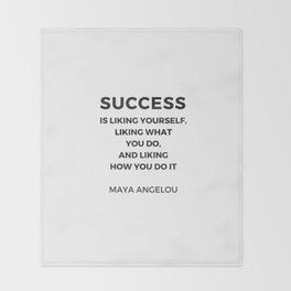 Maya Angelou Inspiration Quotes -  SUCCESS is liking yourself Throw Blanket