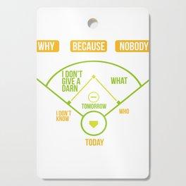 Baseball Diagram Why Because Nobody Gift Cutting Board