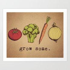 grow some. Art Print