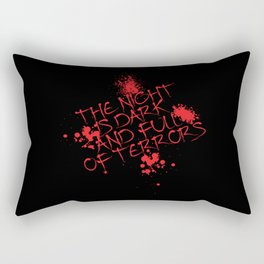 The night is dark is full of terror Rectangular Pillow