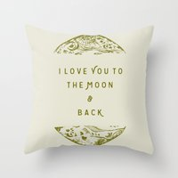 i love you to the moon and back Throw Pillows featuring I Love You To The Moon & Back by Maija Rebecca