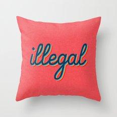 Illegal - pink version Throw Pillow