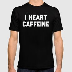 I Heart Caffeine Funny Quote Mens Fitted Tee Black MEDIUM