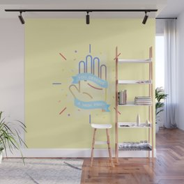 You Deserve A High Five Wall Mural