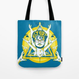 Get out of here Tote Bag