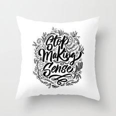 Stop making sense floral Throw Pillow