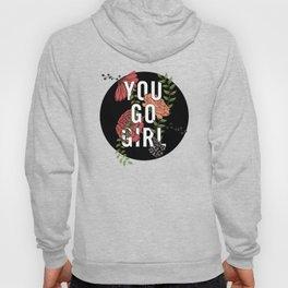 You Go Girl Hoody