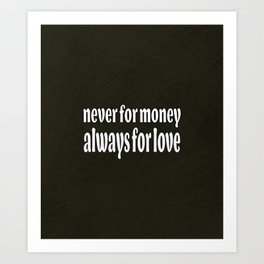 Never for Money Always for Love Talking Heads Quote Poster Art Print